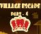 Village Escape 4