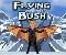 Flying Bush