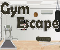 Gym Escape