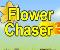 Flower Chaser