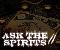 Ask The Spirits II